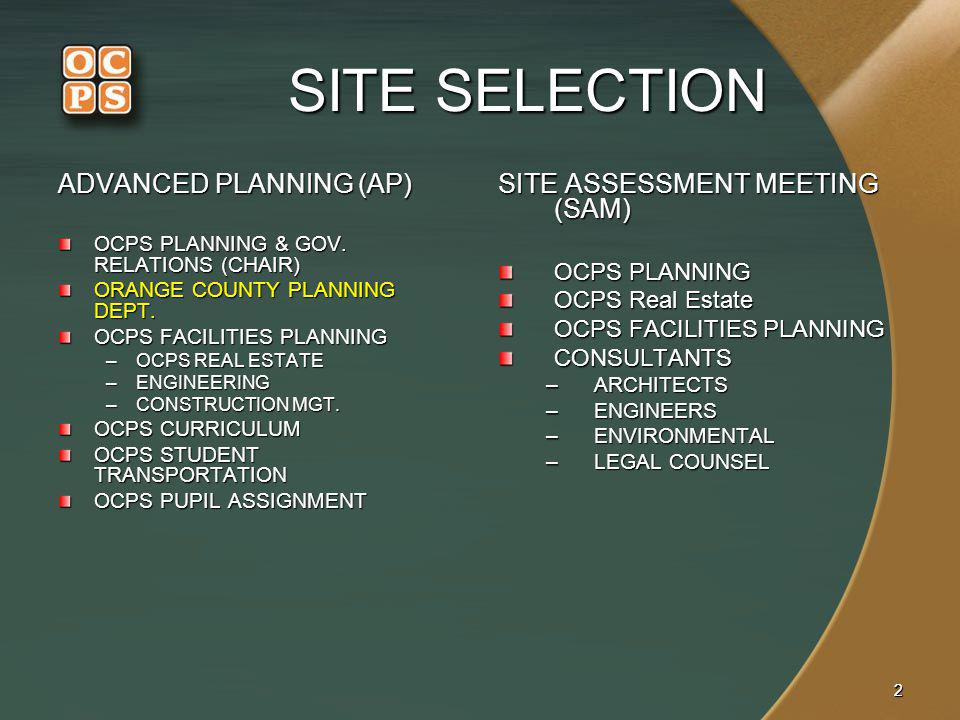 22 SITE SELECTION ADVANCED PLANNING (AP) OCPS PLANNING & GOV.