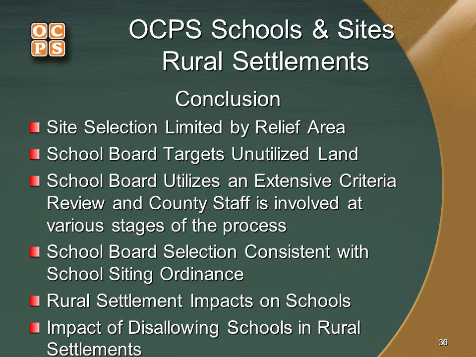 3636 OCPS Schools & Sites Rural Settlements Conclusion Site Selection Limited by Relief Area School Board Targets Unutilized Land School Board Utilize