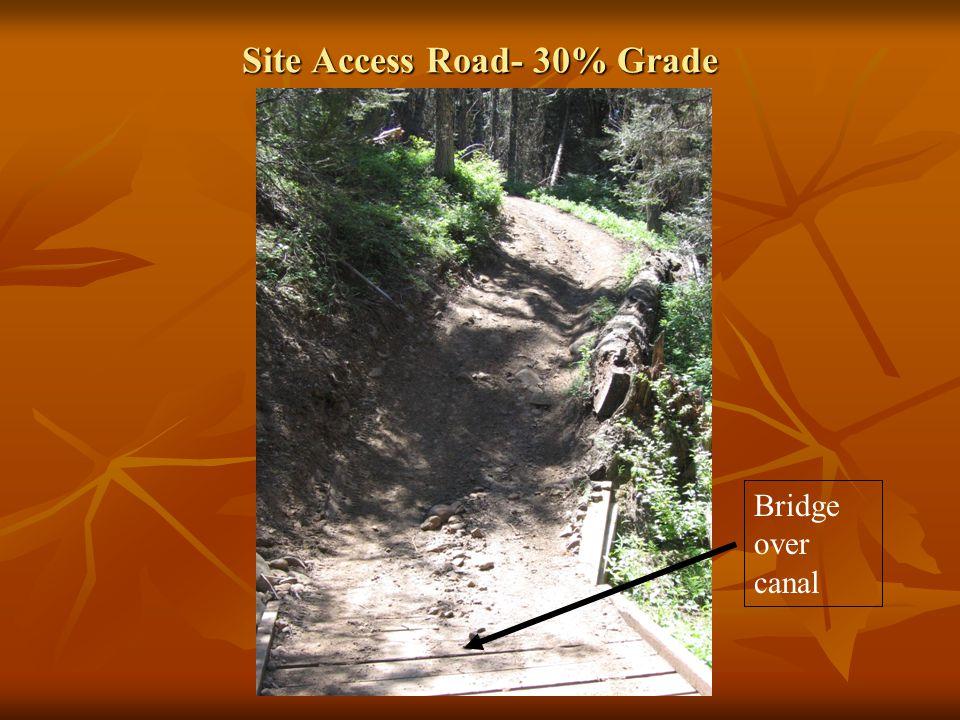 Site Access Road- 30% Grade Bridge over canal