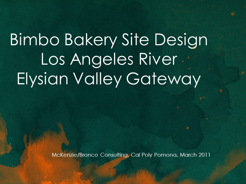 Bimbo Bakery Site Design Los Angeles River Elysian Valley Gateway McKenzie/Bronco Consulting, Cal Poly Pomona, March 2011