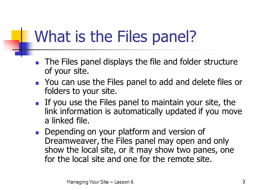 3 Managing Your Site – Lesson 6 What is the Files panel.