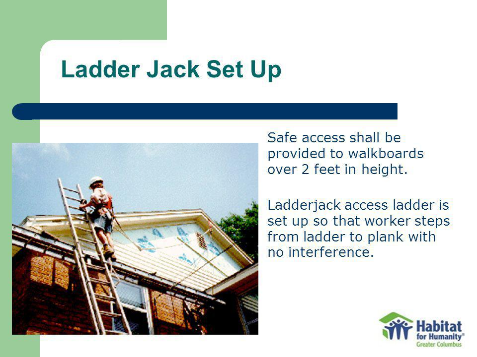 Safe access shall be provided to walkboards over 2 feet in height. Ladderjack access ladder is set up so that worker steps from ladder to plank with n