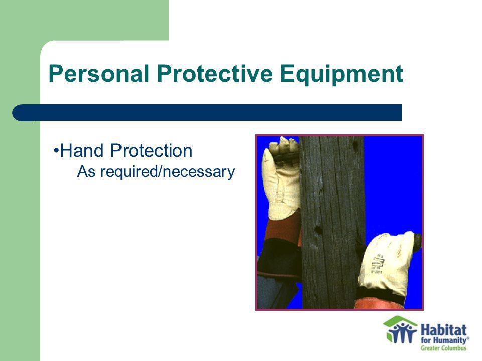 Personal Protective Equipment Hand Protection As required/necessary