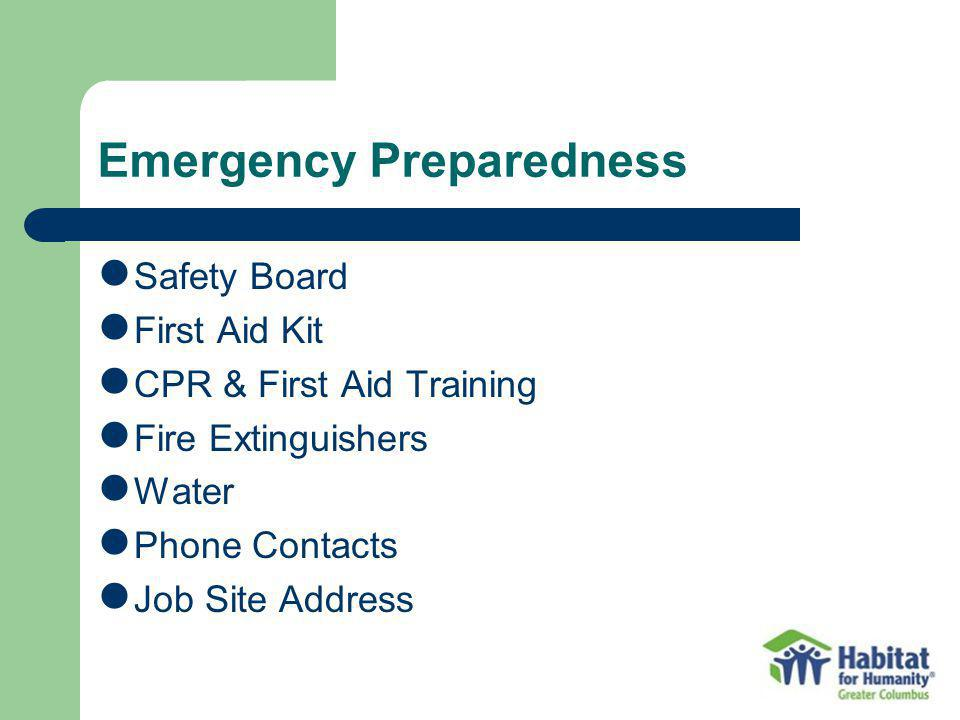 Emergency Preparedness Safety Board First Aid Kit CPR & First Aid Training Fire Extinguishers Water Phone Contacts Job Site Address