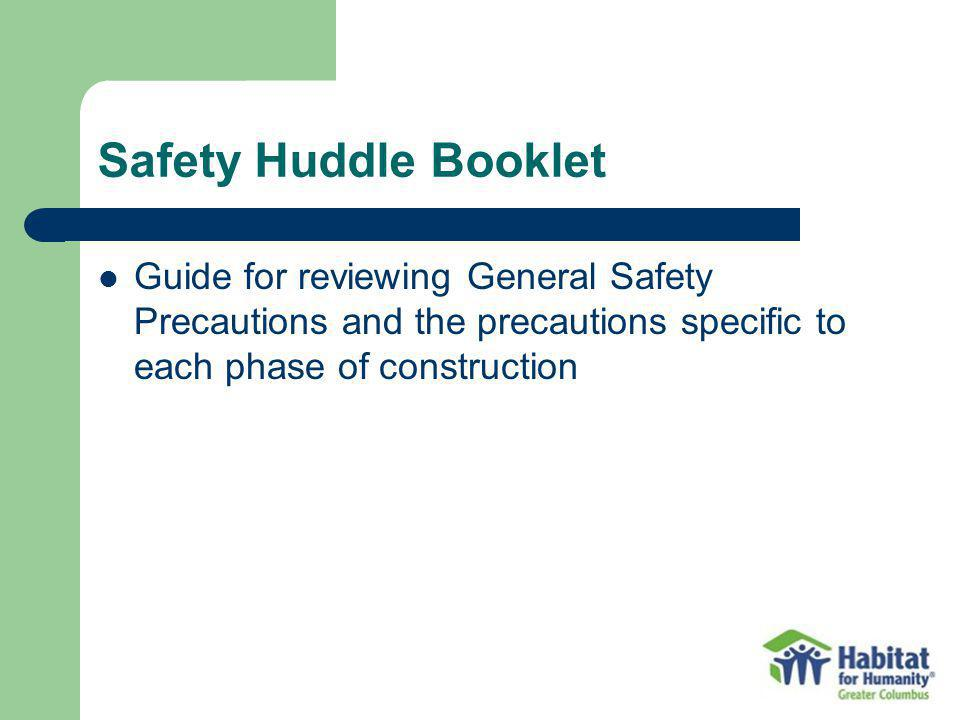 Safety Huddle Booklet Guide for reviewing General Safety Precautions and the precautions specific to each phase of construction