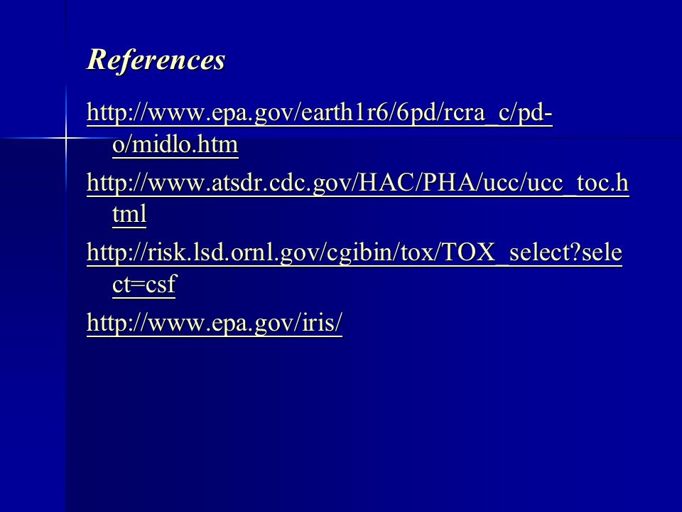 References http://www.epa.gov/earth1r6/6pd/rcra_c/pd- o/midlo.htm http://www.epa.gov/earth1r6/6pd/rcra_c/pd- o/midlo.htm http://www.atsdr.cdc.gov/HAC/