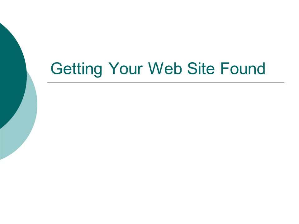 Getting Your Web Site Found