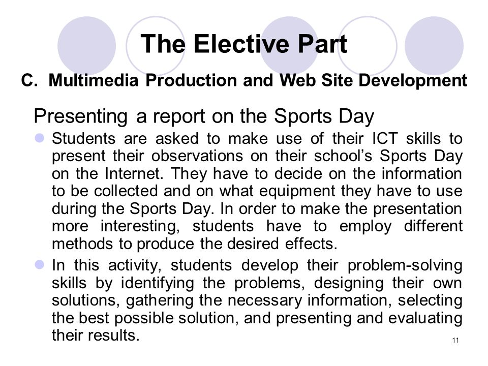 11 Students are asked to make use of their ICT skills to present their observations on their schools Sports Day on the Internet. They have to decide o