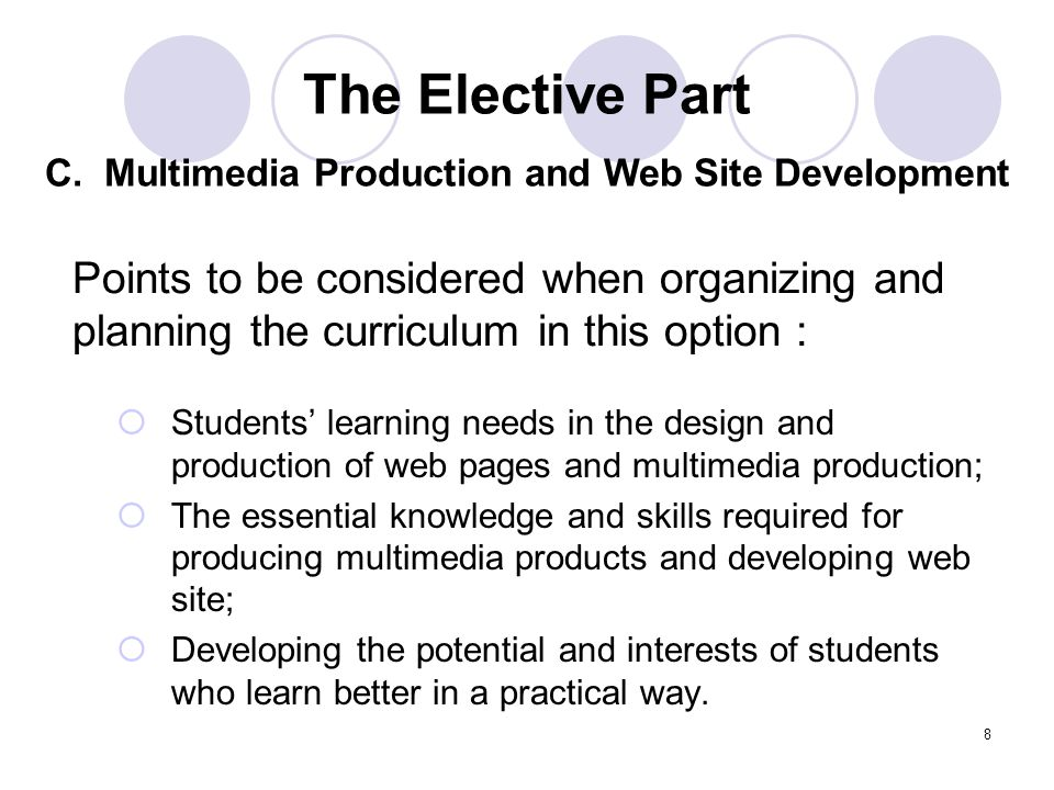 8 Students learning needs in the design and production of web pages and multimedia production; The essential knowledge and skills required for produci