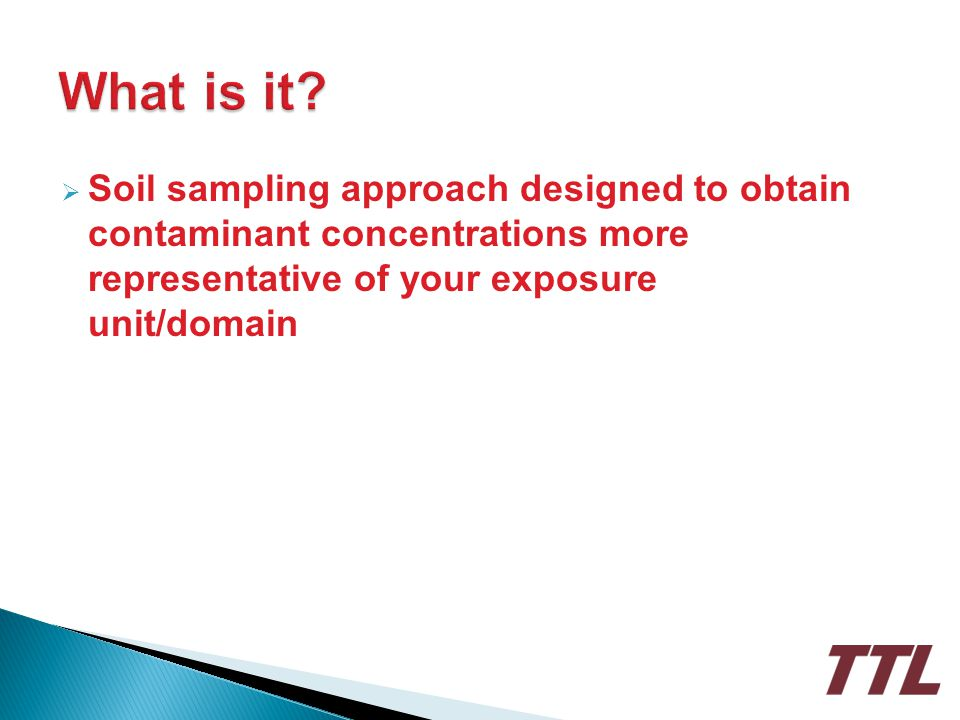 Soil sampling approach designed to obtain contaminant concentrations more representative of your exposure unit/domain