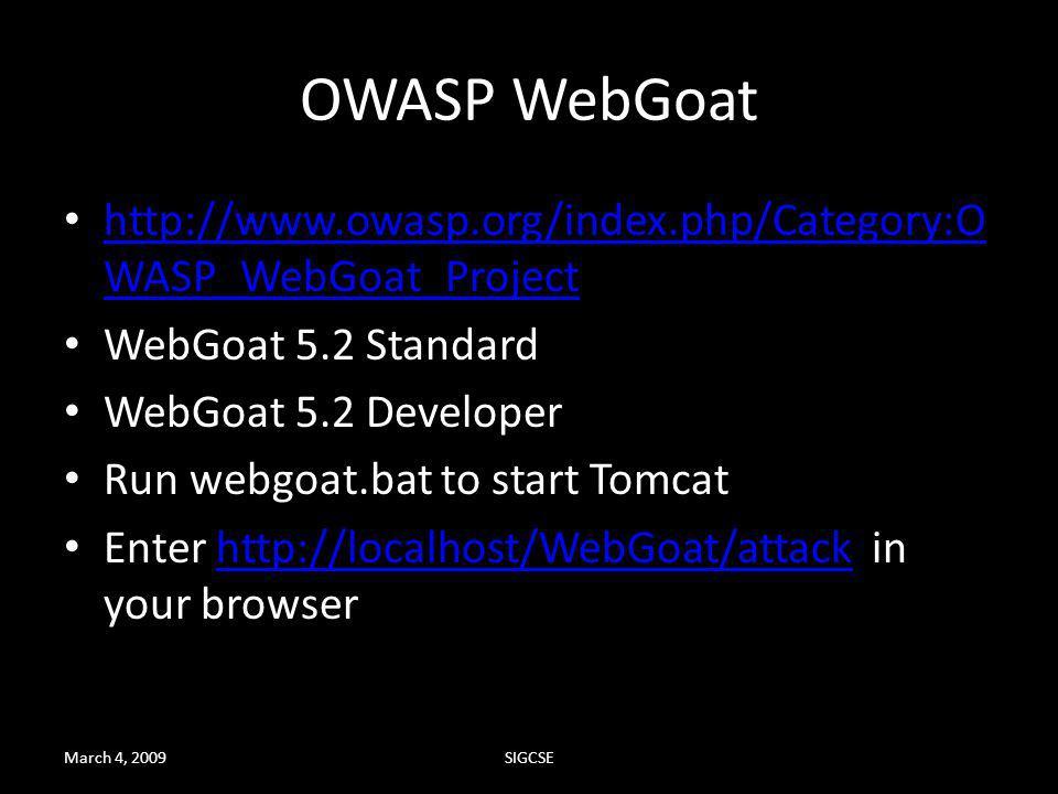 OWASP WebGoat http://www.owasp.org/index.php/Category:O WASP_WebGoat_Project http://www.owasp.org/index.php/Category:O WASP_WebGoat_Project WebGoat 5.