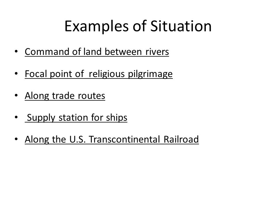 Command of land between rivers Focal point of religious pilgrimage Along trade routes Supply station for ships Along the U.S. Transcontinental Railroa