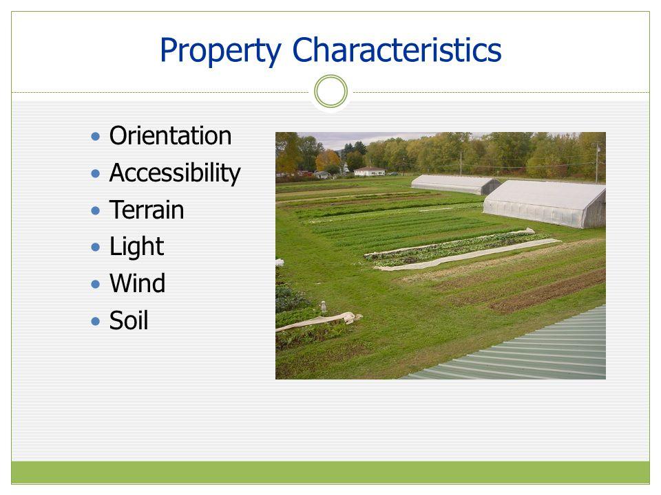 Property Characteristics Orientation Accessibility Terrain Light Wind Soil