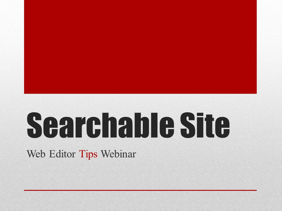 Searchable Site Web Editor Tips Webinar