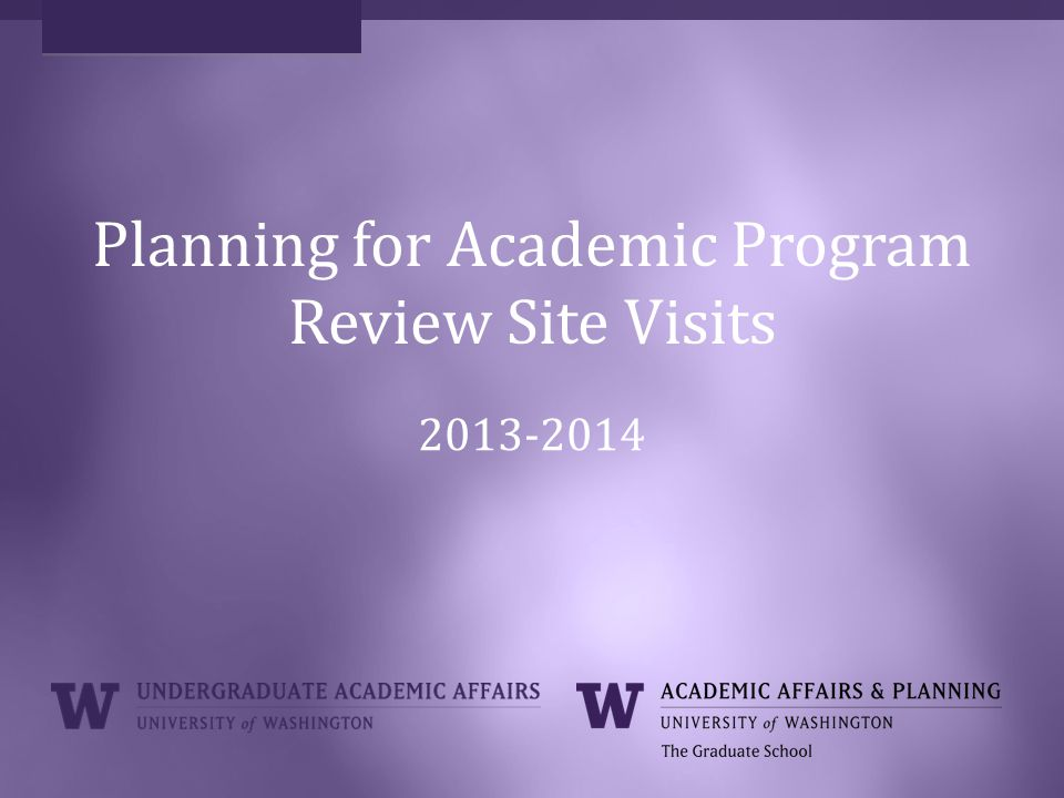 Planning for Academic Program Review Site Visits 2013-2014
