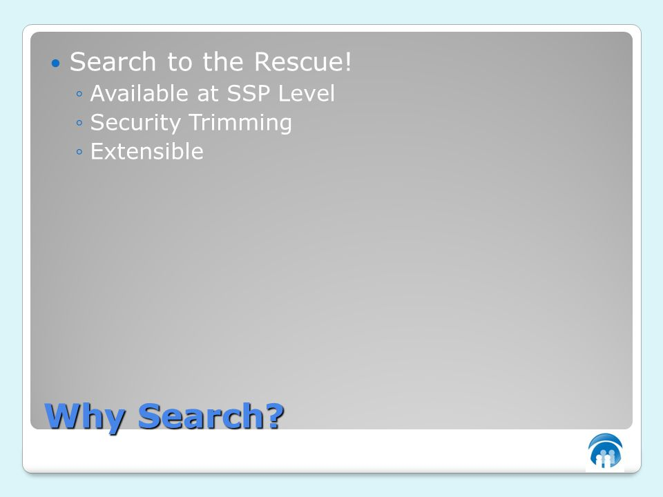 Why Search Search to the Rescue! Available at SSP Level Security Trimming Extensible
