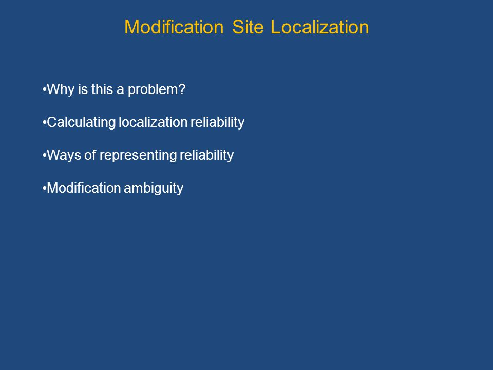 Modification Site Localization Why is this a problem.
