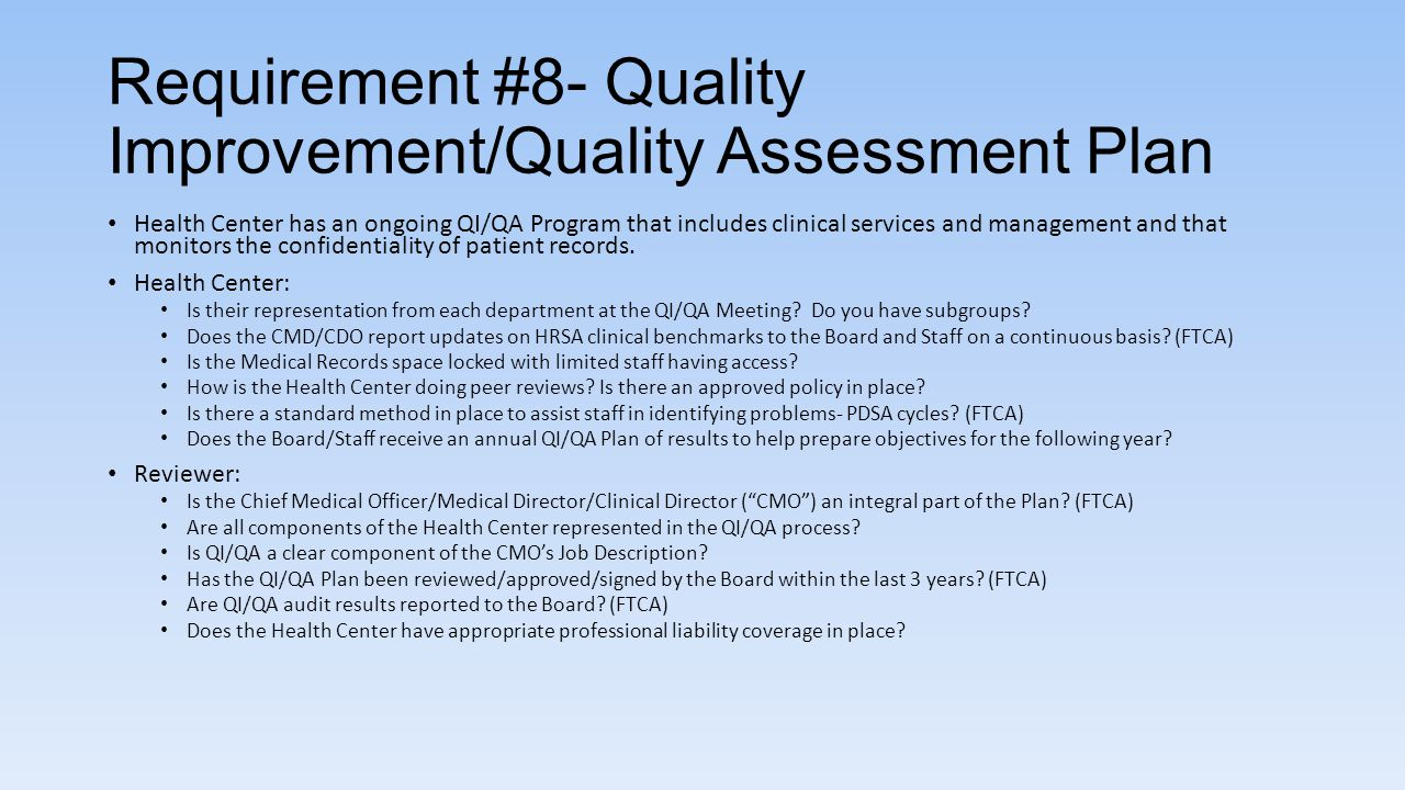 Requirement #8- Quality Improvement/Quality Assessment Plan Health Center has an ongoing QI/QA Program that includes clinical services and management