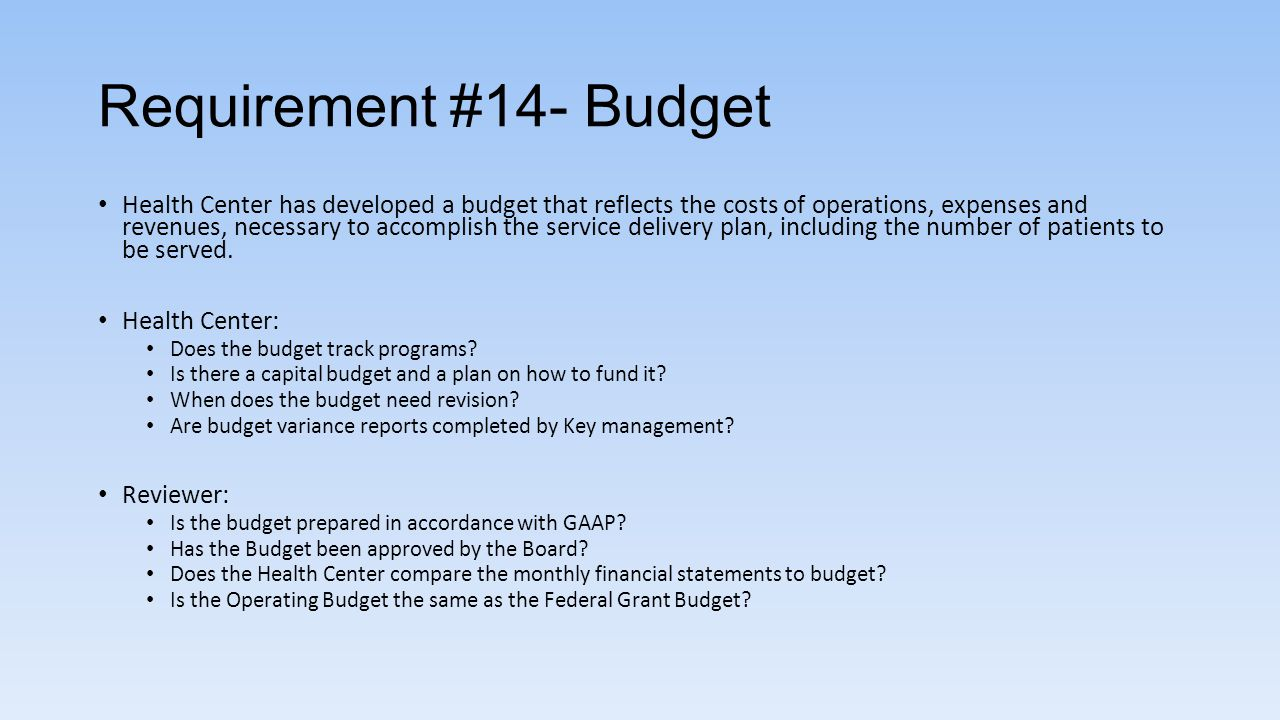 Requirement #14- Budget Health Center has developed a budget that reflects the costs of operations, expenses and revenues, necessary to accomplish the
