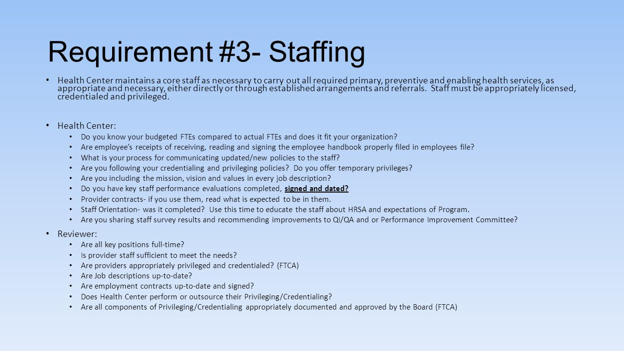 Requirement #3- Staffing Health Center maintains a core staff as necessary to carry out all required primary, preventive and enabling health services,