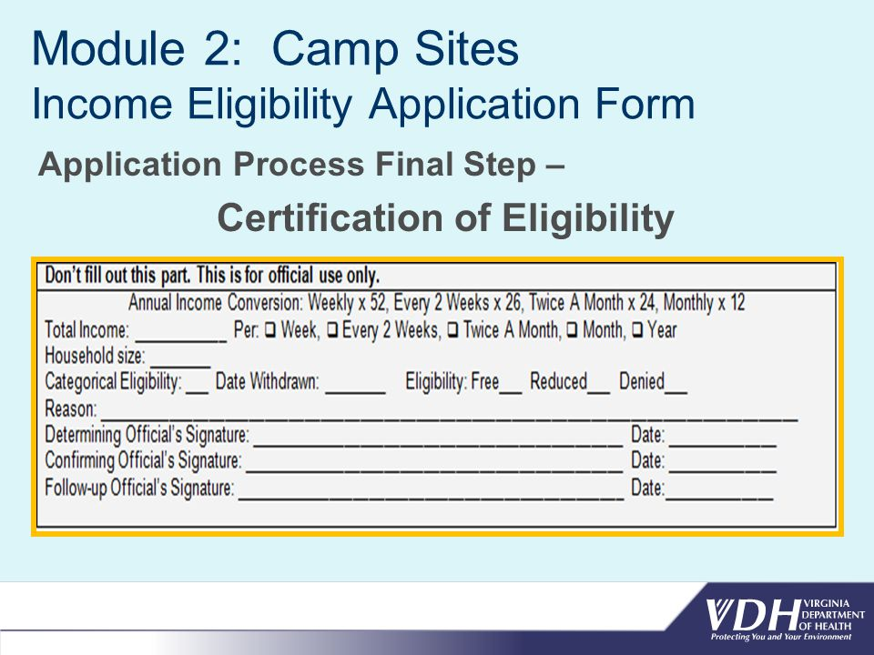 Module 2: Camp Sites Income Eligibility Application Form Application Process Final Step – Certification of Eligibility