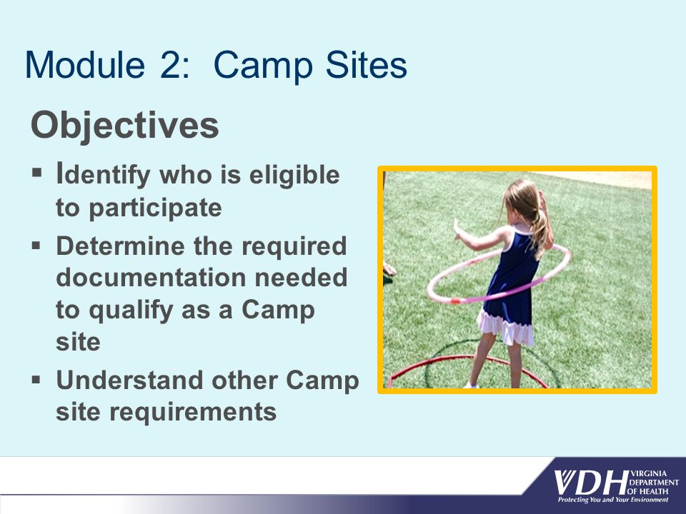 Module 2: Camp Sites Participant Eligibility Eligible participants in the SFSP include the following : Children 18 years of age or younger Persons 19 years of age or older who have a mental or physical disability and who participate during the school year in a public or private non-profit school program for people with mental or physical disabilities.