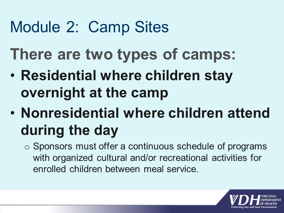Module 2: Camp Sites Health Department Notification Before beginning a meal service, sponsors must notify their local health department to their intent to serve meals to children.