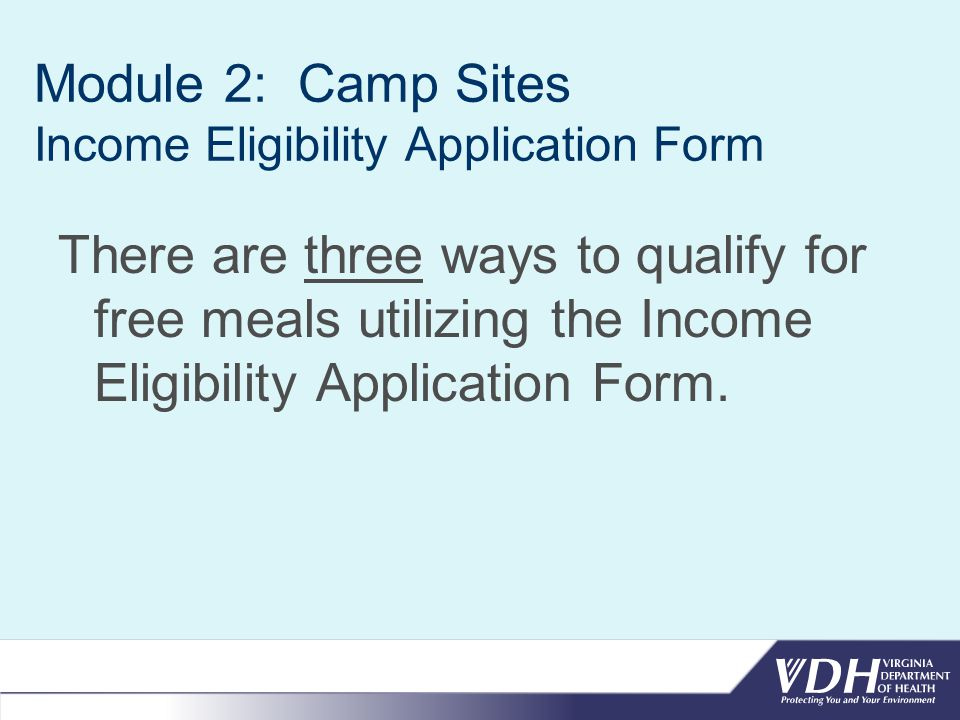 Module 2: Camp Sites Income Eligibility Application Form PART 1 – Categorical – for household qualifying for federal or state benefits