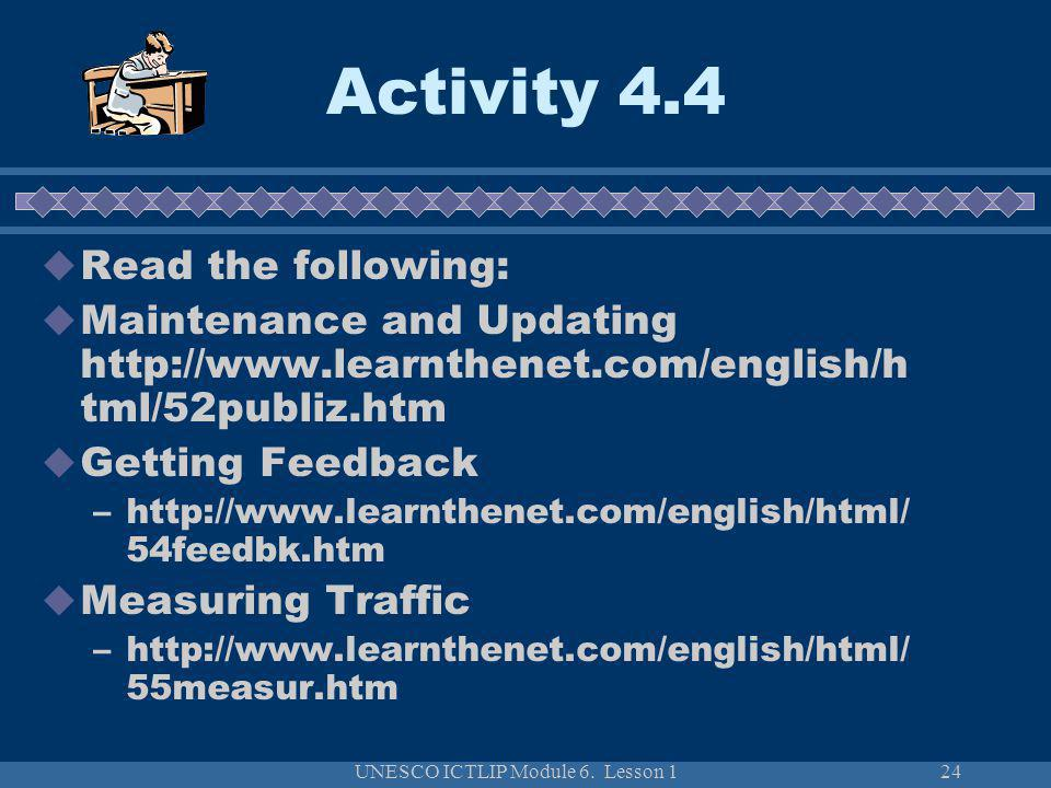 UNESCO ICTLIP Module 6. Lesson 124 Read the following: Maintenance and Updating http://www.learnthenet.com/english/h tml/52publiz.htm Getting Feedback