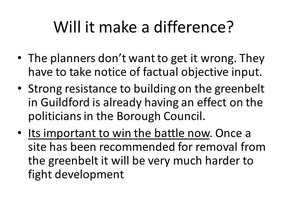 Will it make a difference. The planners dont want to get it wrong.