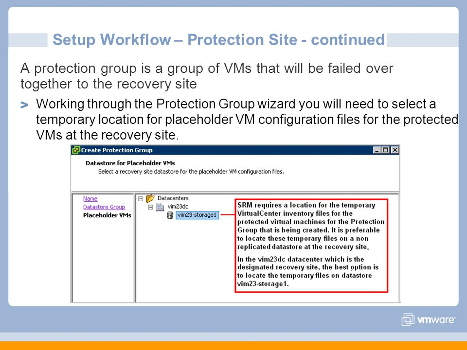 A protection group is a group of VMs that will be failed over together to the recovery site Working through the Protection Group wizard you will need