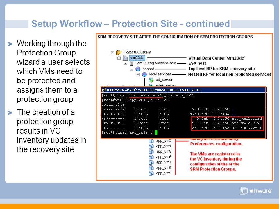 Working through the Protection Group wizard a user selects which VMs need to be protected and assigns them to a protection group The creation of a pro