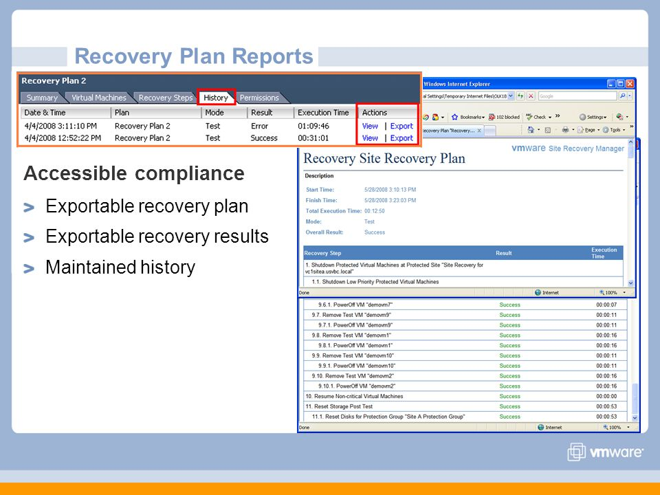 Recovery Plan Reports Accessible compliance Exportable recovery plan Exportable recovery results Maintained history