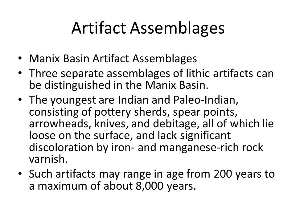 Artifact Assemblages Manix Basin Artifact Assemblages Three separate assemblages of lithic artifacts can be distinguished in the Manix Basin. The youn