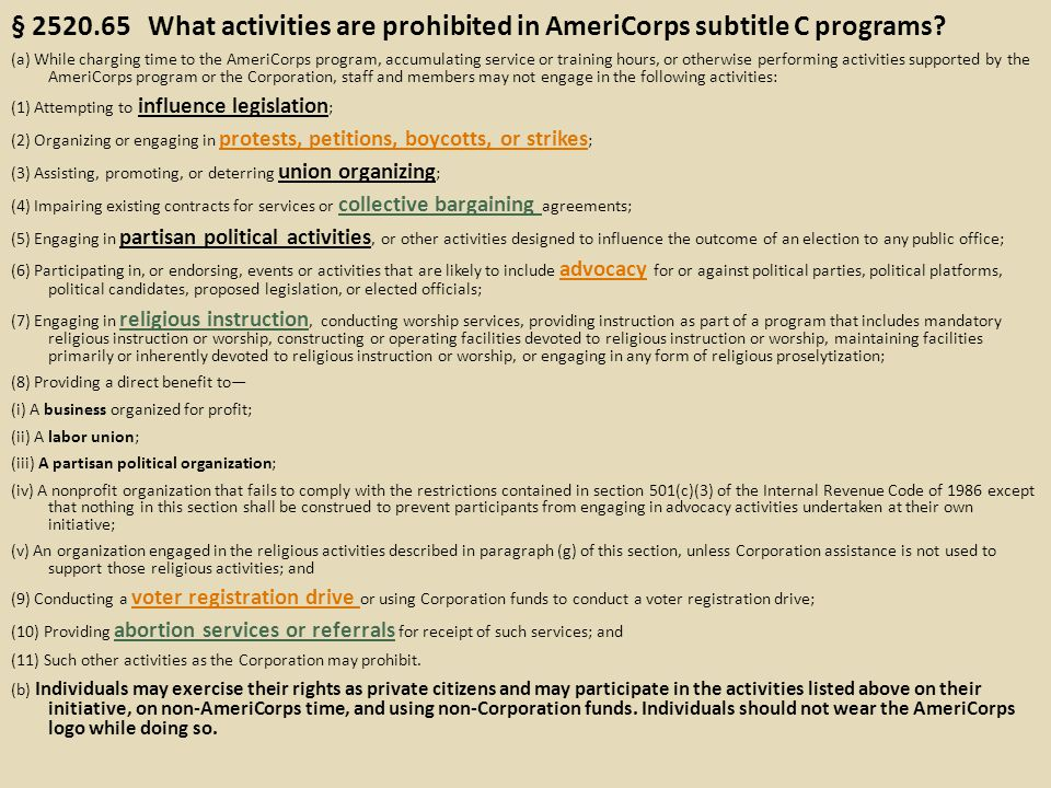 § 2520.65 What activities are prohibited in AmeriCorps subtitle C programs? (a) While charging time to the AmeriCorps program, accumulating service or