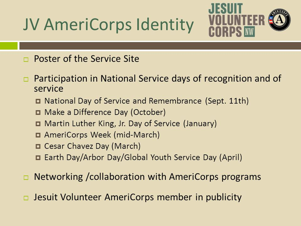 JV AmeriCorps Identity Poster of the Service Site Participation in National Service days of recognition and of service National Day of Service and Rem