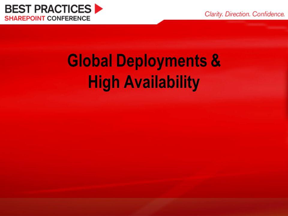 Global Deployments & High Availability