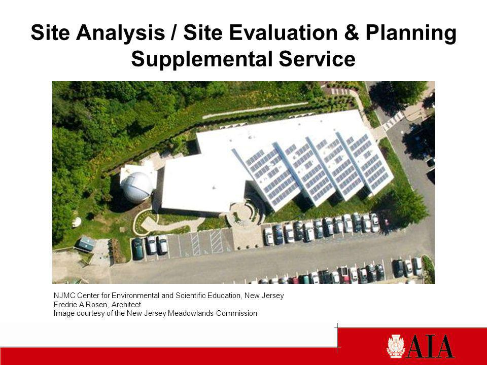 Site Analysis / Site Evaluation & Planning Supplemental Service NJMC Center for Environmental and Scientific Education, New Jersey Fredric A Rosen, Ar