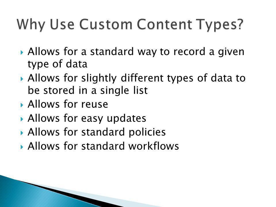 Allows for a standard way to record a given type of data Allows for slightly different types of data to be stored in a single list Allows for reuse Al
