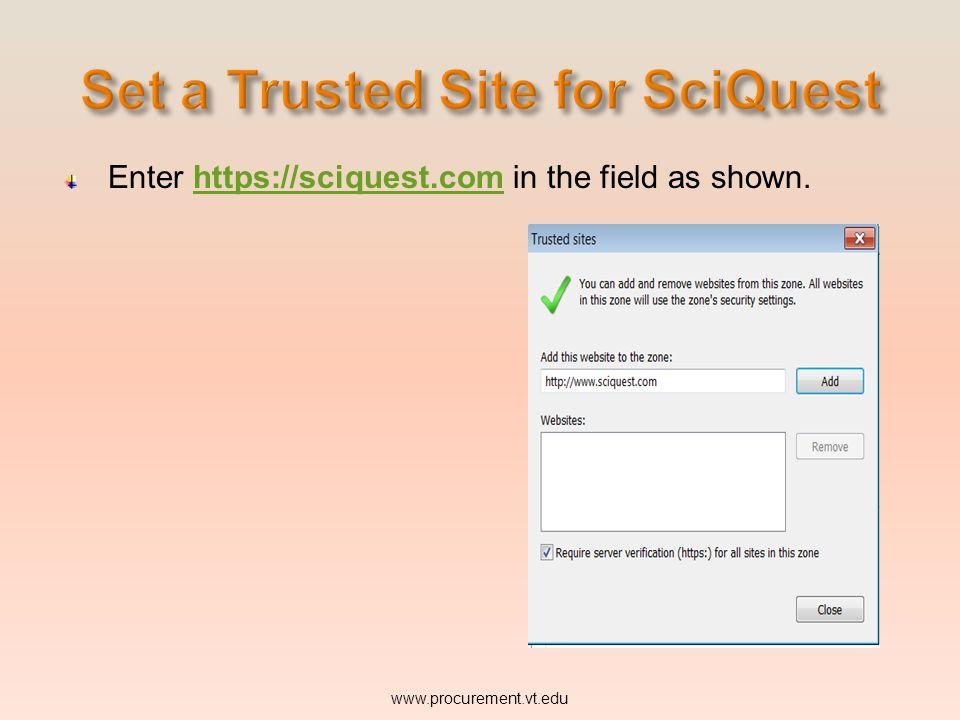 Enter https://sciquest.com in the field as shown.https://sciquest.com www.procurement.vt.edu