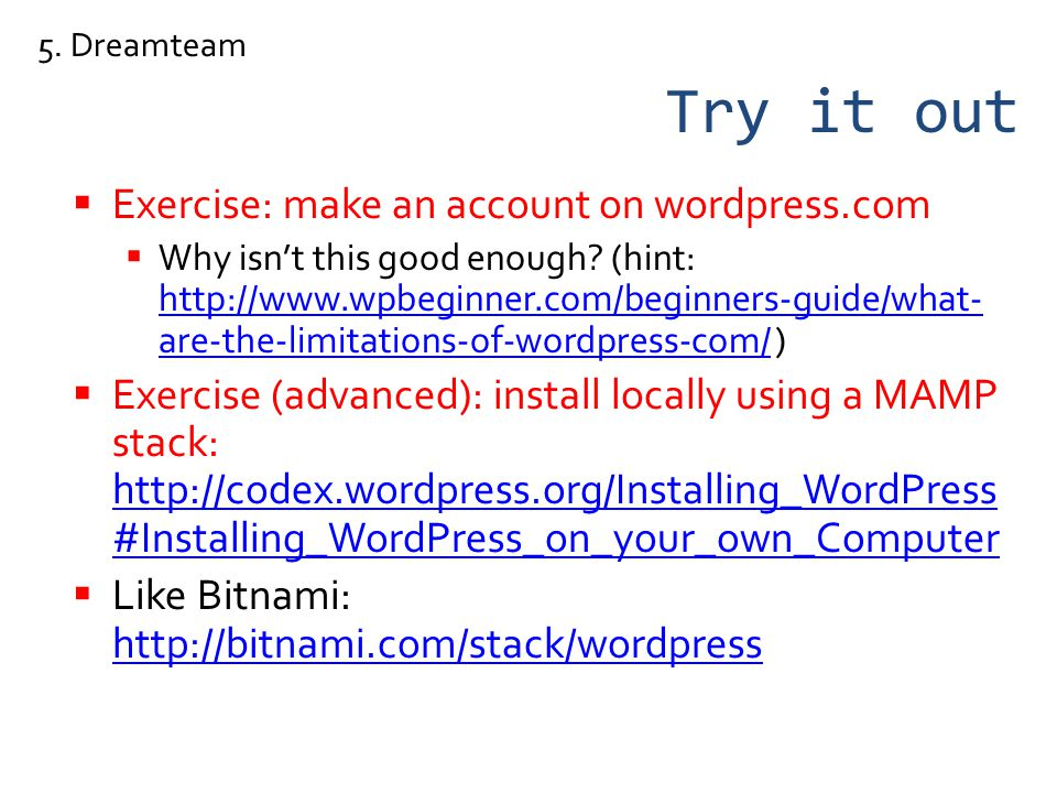 Try it out Exercise: make an account on wordpress.com Why isnt this good enough.