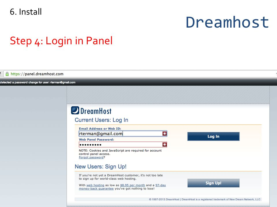 Dreamhost Step 4: Login in Panel 6. Install