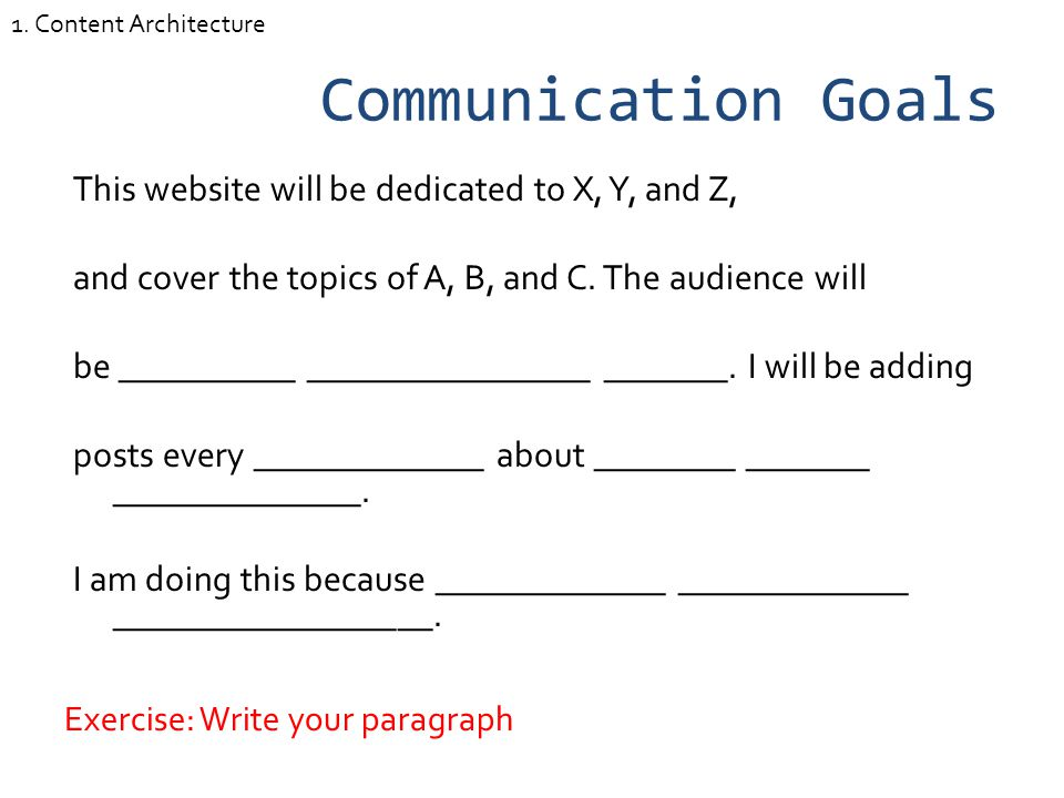 Communication Goals This website will be dedicated to X, Y, and Z, and cover the topics of A, B, and C.