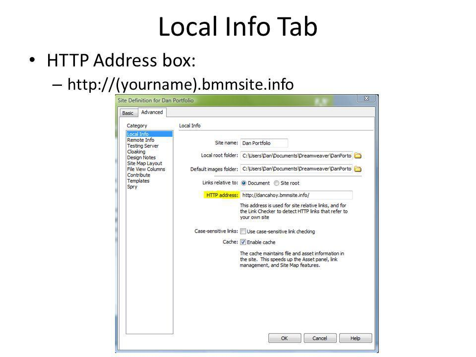 Local Info Tab HTTP Address box: – http://(yourname).bmmsite.info