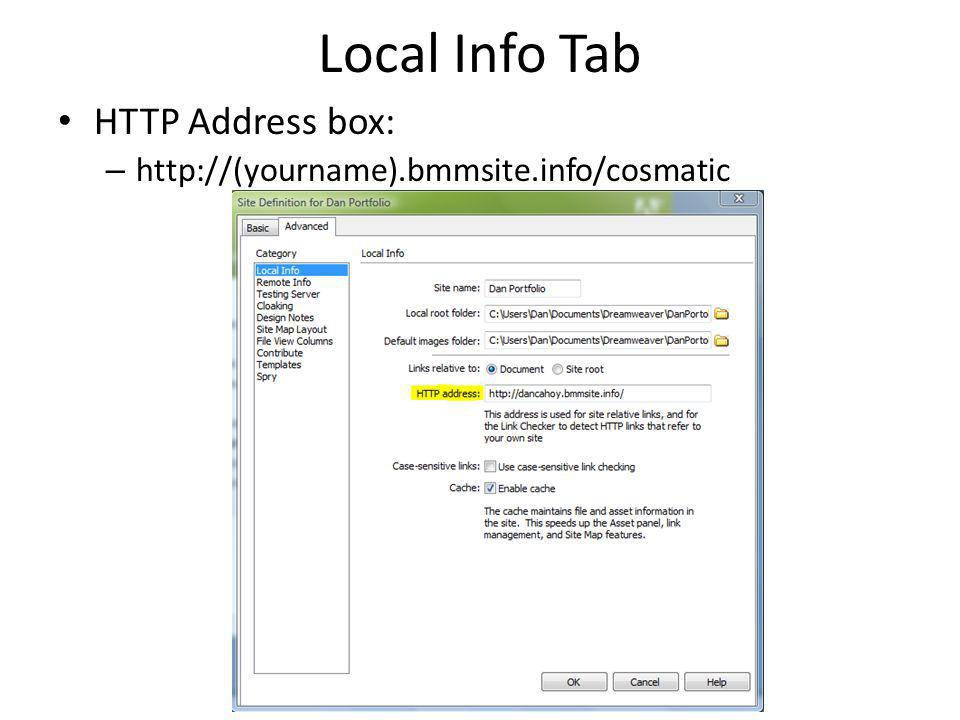 Local Info Tab HTTP Address box: – http://(yourname).bmmsite.info/cosmatic