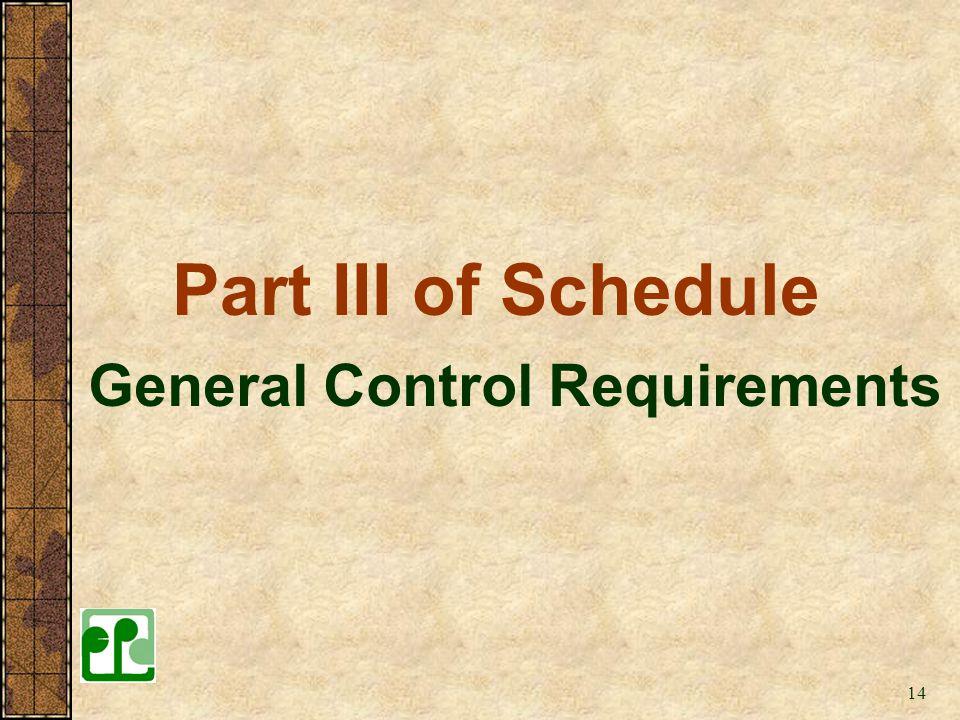 14 Part III of Schedule General Control Requirements