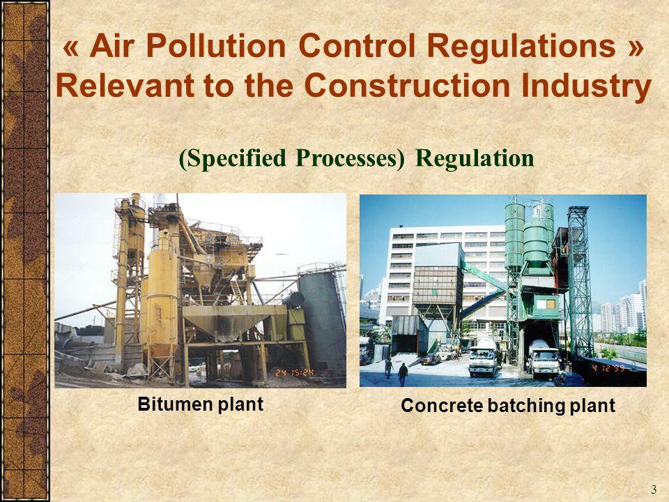 3 Bitumen plant Concrete batching plant (Specified Processes) Regulation