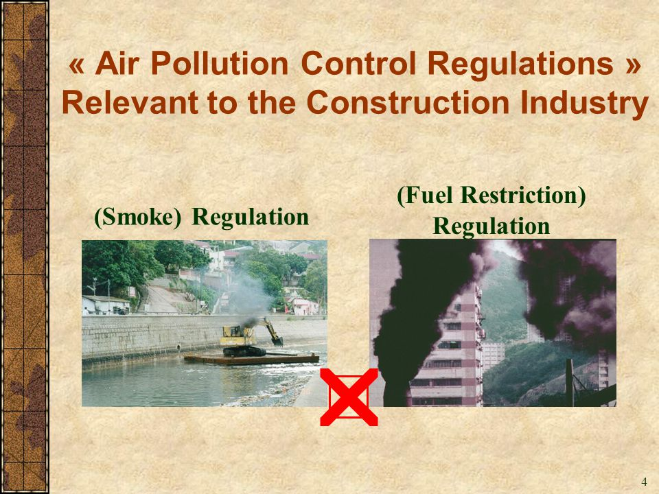 4 (Smoke) Regulation (Fuel Restriction) Regulation « Air Pollution Control Regulations » Relevant to the Construction Industry