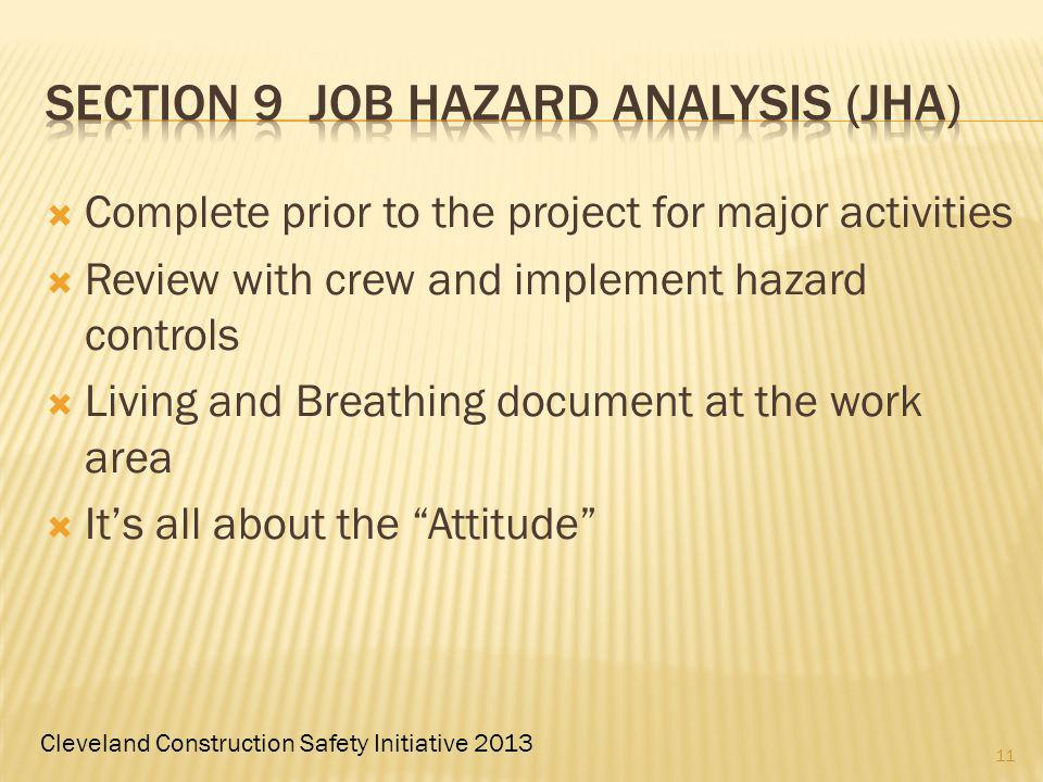 Cleveland Construction Safety Initiative 2013 Complete prior to the project for major activities Review with crew and implement hazard controls Living