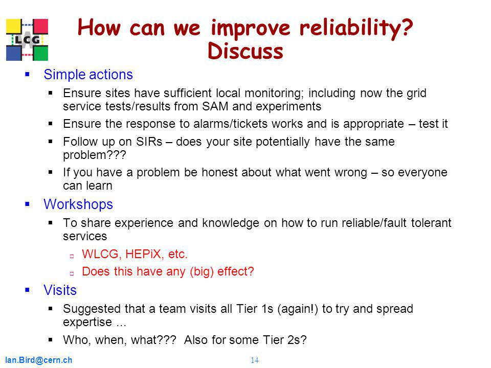 Ian.Bird@cern.ch 14 How can we improve reliability.